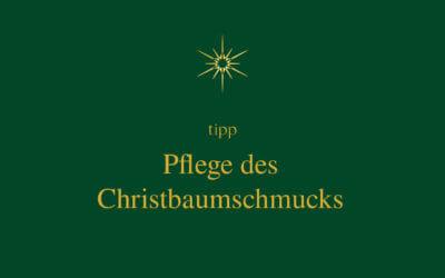 Pflege des Christbaumschmucks